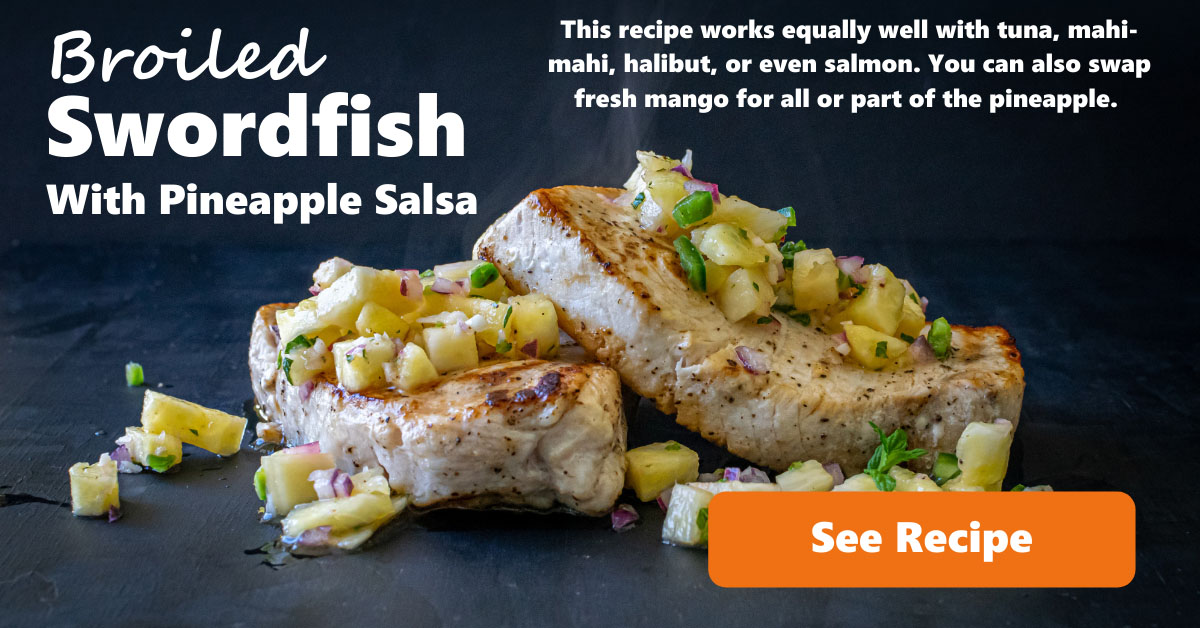 Broiled Swordfish With Pineapple Salsa