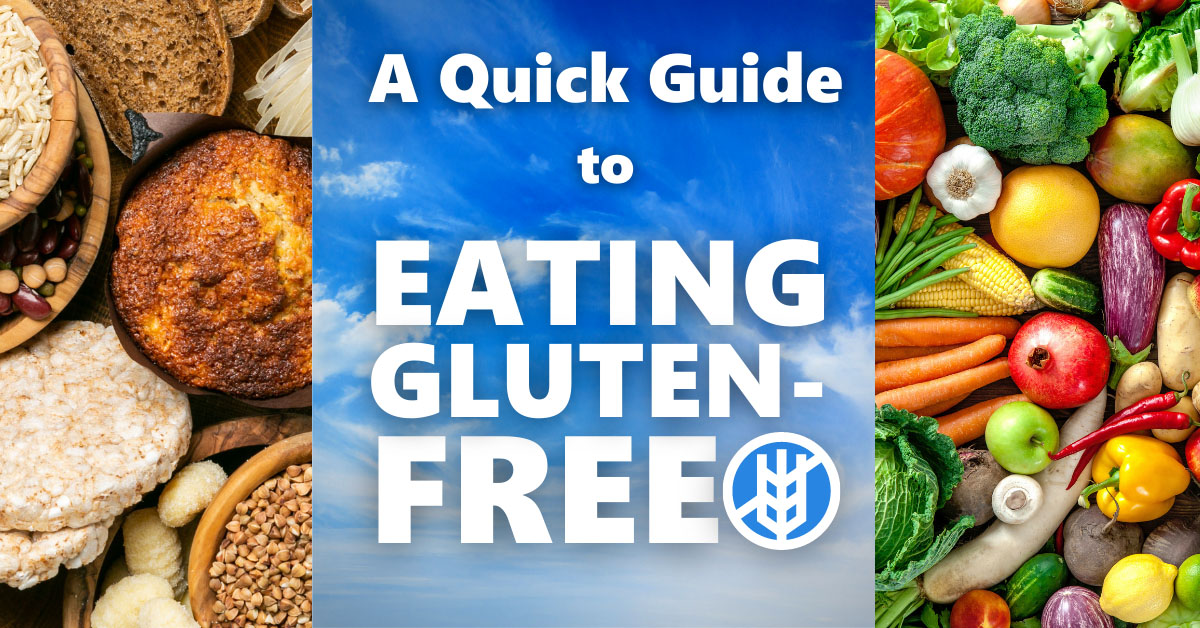 Quick Guide To Eating Gluten Free 1